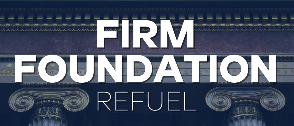 Refuel Class: Firm Foundation