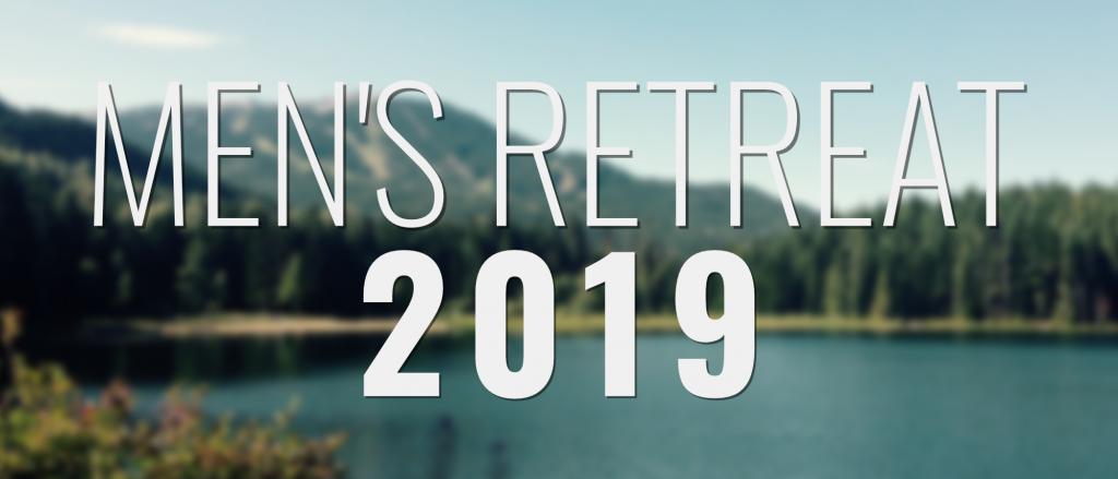 Men's Retreat 2019